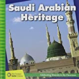 Saudi Arabian Heritage (21st Century Junior Library: Celebrating Diversity in My Classroom)