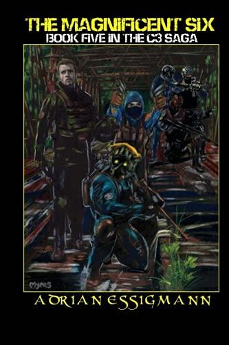 Read Online The Magnificent Six (The C-3 Saga) (Volume 5) ebook