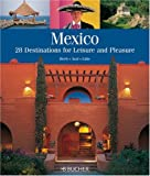 img - for Mexico: 28 Destinations for Leisure and Pleasure book / textbook / text book