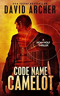 Code Name: Camelot - An Action Thriller Novel by David Archer ebook deal