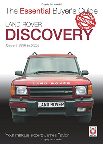 Land Rover Discovery Series 2 1998 to 2004: Essential Buyer's Guide