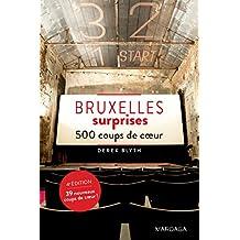 Bruxelles surprises - Édition 2017: 500 coups de cœur (PATRIMOINE REGI) (French Edition)