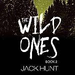 The Wild Ones: Book 2 | Jack Hunt