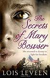 """""""The Secrets of Mary Bowser"""" av Lois Leveen"""