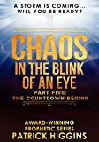 Chaos In The Blink Of An Eye Part Five