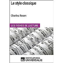 Le style classique de Charles Rosen (Les Fiches de Lecture d'Universalis): (Les Fiches de Lecture d'Universalis) (French Edition)
