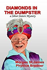 Diamonds in the Dumpster: A Silver Sisters Mystery (Silver Sisters Mysteries Book 4)