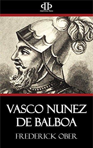 Vasco Nunez de Balboa por Frederick Ober