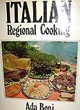 Italian Regional Cooking, Ada Boni, 0517023857