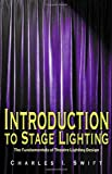 Introduction to Stage Lighting, Charles I. Swift, 1566080983