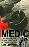The Medic: Life and Death in the Last Days of WWII