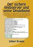 Der Sichere Webserver und Seine Umgebung, Gilbert Brands, 148956599X