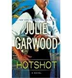 [ { { Hotshot } } ] By Garwood, Julie ( Author on Aug-06-2013 [ Hardcover ]
