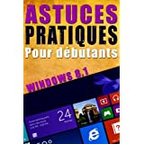Astuces pratiques Windows 8.1 pour débutants: Windows 8 - Informatique - Guide - Ordinateur (French Edition)