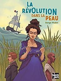 La révolution dans la peau par Serge Rubin