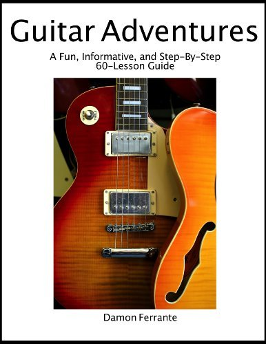 Download By Damon Ferrante - Guitar Adventures: A Fun, Informative, and Step-By-Step 60-Lesson Guide to Chords, Beginner & Intermediate Levels, with Companion Lesson- and Play-Along Videos (7/19/12) ebook