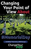 Changing Your Point of View about #MemorialDay: What Does Memorial Day Mean To You?