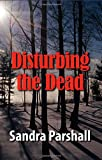 Disturbing the Dead, Sandra Parshall, 1590583787