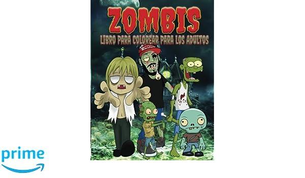 Zombis Libro Para Colorear Para Los Adultos (El Estrés ...