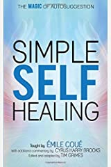 Simple Self-Healing: The Magic of Autosuggestion Paperback