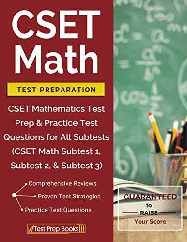 CSET Math Test Preparation: CSET Mathematics Test Prep & Practice Test Questions for All Subtests (CSET Math Subtest 1, Subtest 2, & Subtest 3)