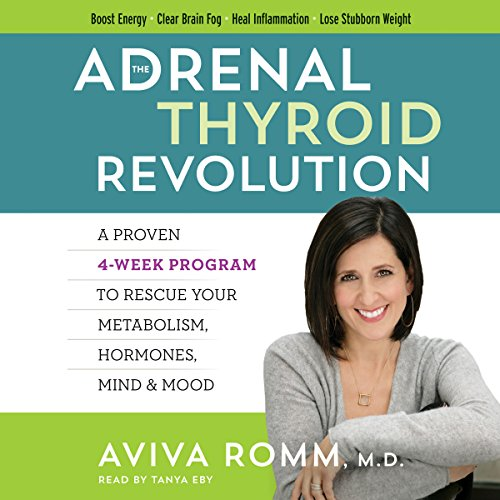 The Adrenal Thyroid Revolution: A Proven 4-Week Program to Rescue Your Metabolism, Hormones, Mind & Mood Audiobook [Free Download by Trial] thumbnail