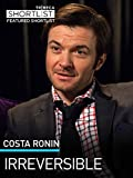 Costa Ronin: Irreversible
