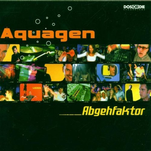 Aquagen - Aquagen Presents Abgehfaktor By Aquagen - Zortam Music