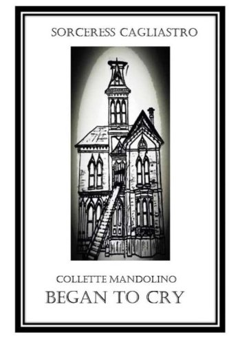Book: COLLETTE MANDOLINO Began to Cry by Sorceress Cagliastro
