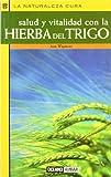 Con la hierba del Trigo, Ann Wigmore, 844941587X