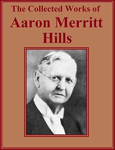 The Collected Works of Aaron Merritt Hills: Twelve Books in One