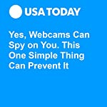 Yes, Webcams Can Spy on You. This One Simple Thing Can Prevent It | Brett Molina