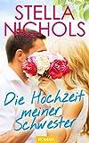 Die Hochzeit meiner Schwester (German Edition)