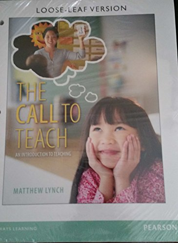 The Call to Teach An Introduction to Teaching LOOSELEAF WITH ONLINE ACCESS