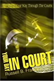 Your Day in Court, Russell B. Franzen, 0595161316