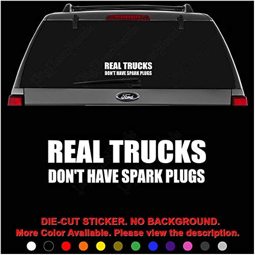 (Real Trucks Don't Have Spark Plugs Die Cut Vinyl Decal Sticker for Car Truck Motorcycle Vehicle Window Bumper Wall Decor Laptop Helmet Size- [15 inch] / [38 cm] Wide || Color- Gloss White)