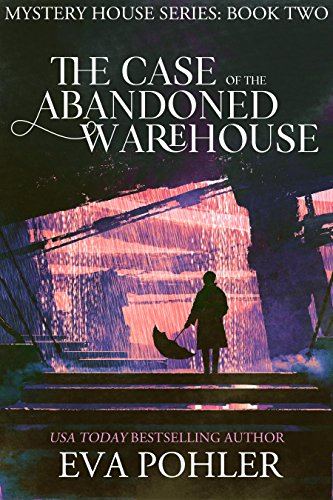 (The Case of the Abandoned Warehouse (Mystery House #2: Tulsa) (The Mystery House)