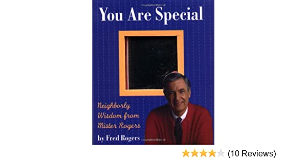 You Are Special Neighborly Wit And Wisdom From Mister Rogers Miniature Editions Rogers Fred 0048693412472 Amazon Com Books