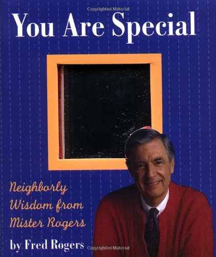 You Are Special: Neighborly Wit And Wisdom From Mister Rogers (Miniature Editions) -