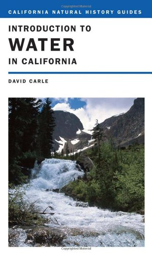 Introduction to Water in California (California Natural History Guides)