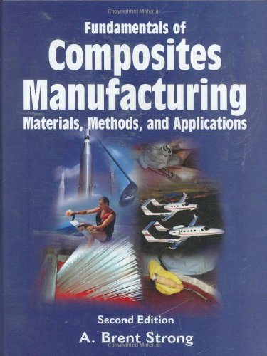 Fundamentals Of Composites Manufacturing  Materials  Methods And Applications  Second Edition