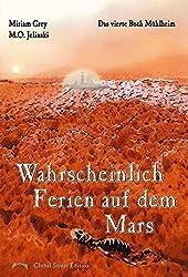 Die Bücher Mühlheim: Wahrscheinlich Ferien auf dem Mars. Das vierte Buch Mühlheim