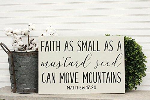 Faith As Small As A Mustard Seed, Farmhouse Decor, Matthew 17:20 Inspirational Wood Sign 12