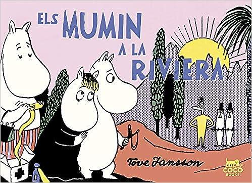 Els Mumin a la Riviera : Jansson, Tove, Jansson, Tove, Martí i Segarra,  Elena: Amazon.es: Libros