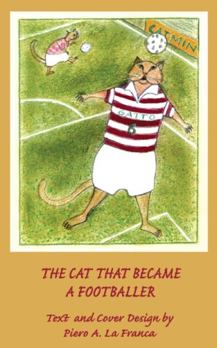 Book: The Cat That Became a Footballer (Astralia Wisdom Works) by Piero A. La Franca