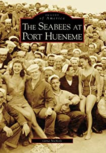 Seabees at Port Hueneme, The (CA) (Images of America) by Arcadia Publishing