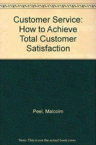 Customer Service: How to Achieve Total Customer Satisfaction