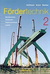 Fördertechnik. Bd.2 : Maschinensätze, Fördermittel, Tragkonstruktionen, Logistik
