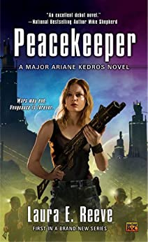 Peacekeeper: A Major Ariane Kedros Novel by [Reeve, Laura E.]