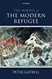 The Making of the Modern Refugee